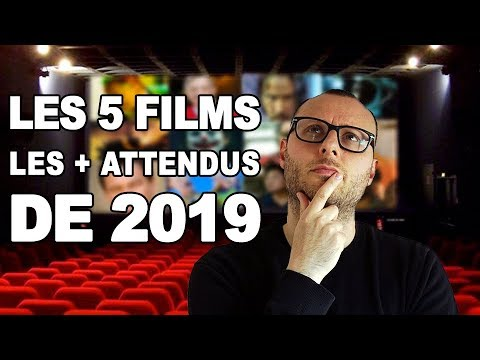 TOP 5 FILMS 2019 ! Mes attentes