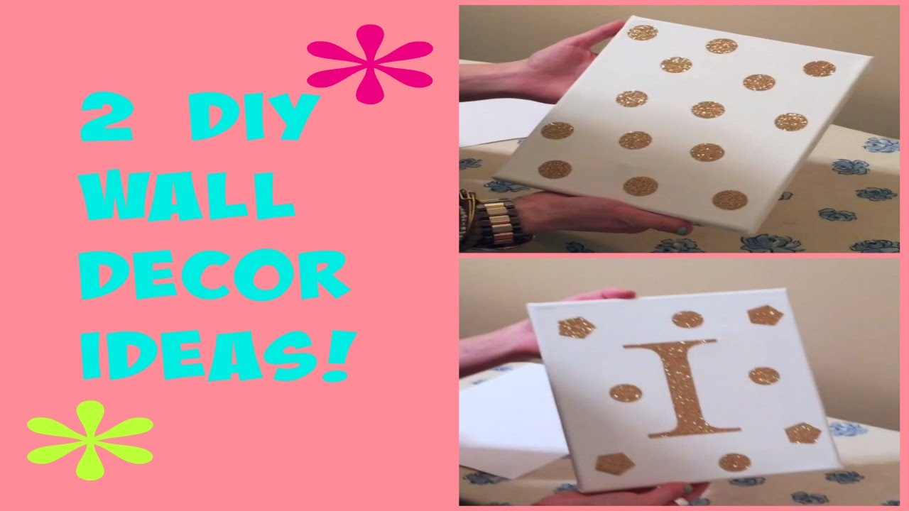 Diy room decor 2015 2 easy simple wall art ideas youtube for Simple diy room ideas