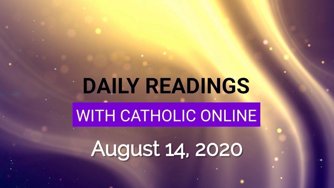 Daily Reading for Friday, August 14th, 2020 HD