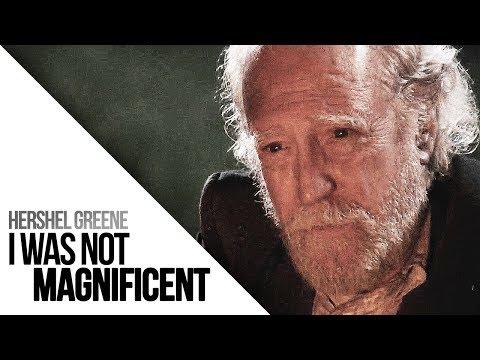 (TWD) Hershel Greene || I Was Not Magnificent