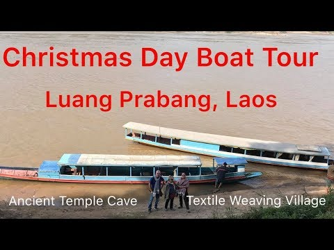 Caves and Textiles, Christmas Day Boat Tour in Luang Prabang Laos