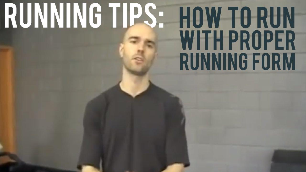 Running Tips - How to Run w/ Proper Running Form