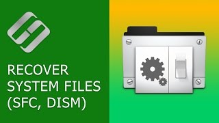 How to Recover Windows 10, 8, 7 System Files (SFC, DISM)⚕️📁💻