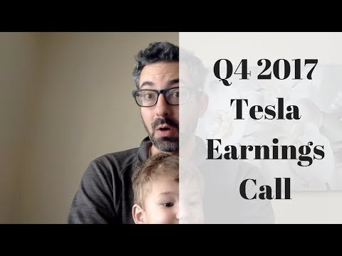 Q4 2017 Tesla Earnings Call