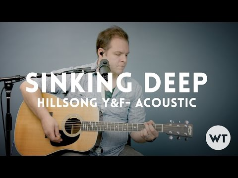 Sinking Deep - Hillsong Young & Free - acoustic w/ chords