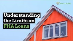 Understanding the Limits on FHA Loans | Ask a Lender