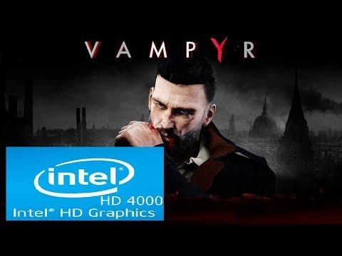 Vampyr | Intel HD 4000 | Core i3 | Low Spec PC | First 20 Minutes