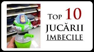 Top 10 jucării IMBECILE