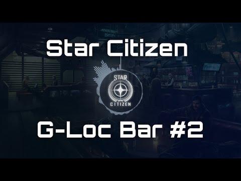 🎵 Star Citizen Soundtrack - G-Loc Bar - #2 🎵