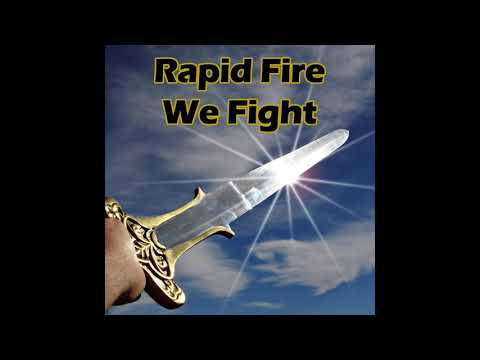 Rapid Fire: We Fight