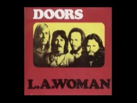 The Doors - L.A Woman & The Doors - L.A Woman - YouTube