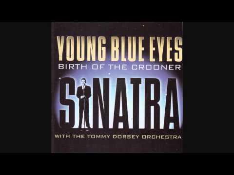 Frank Sinatra & Tommy Dorsey - You Walk By