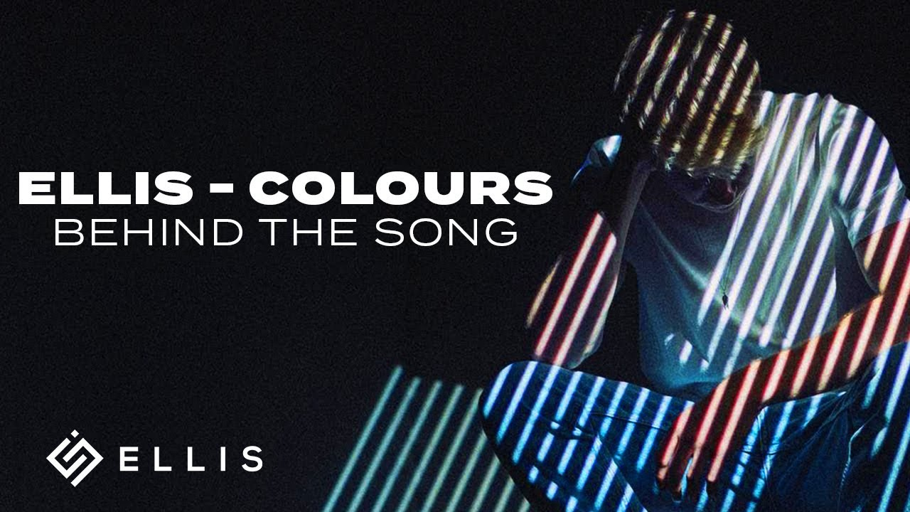 Ellis - Colours | Behind The Song
