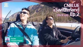 CNBLUE, in love with Switzerland - Ep 02. CNBLUE, 한 폭의 그림같은 ...
