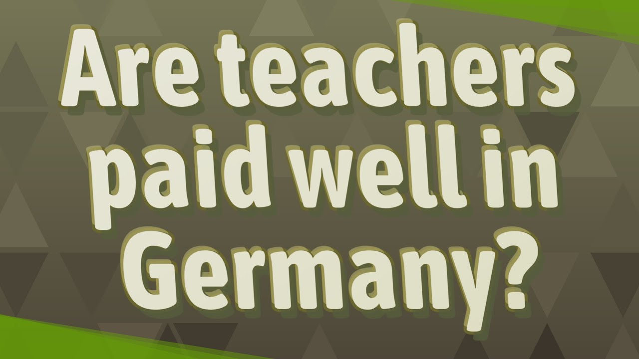 Are teachers paid well in Germany?