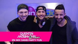 Quentin Mosimann & Friends en mix dans Party Fun