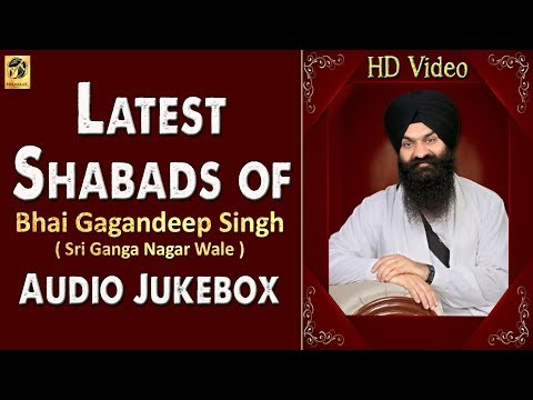 Latest Shabads Of Bhai Gagandeep  Singh | Sri Ganga Nagar Wale | Shabad Gurbani | Kirtan | HD