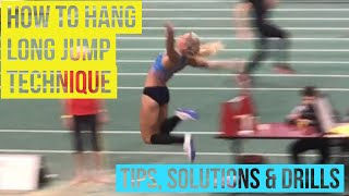 Long Jump Technique: The Hang - how to do, faults & solutions