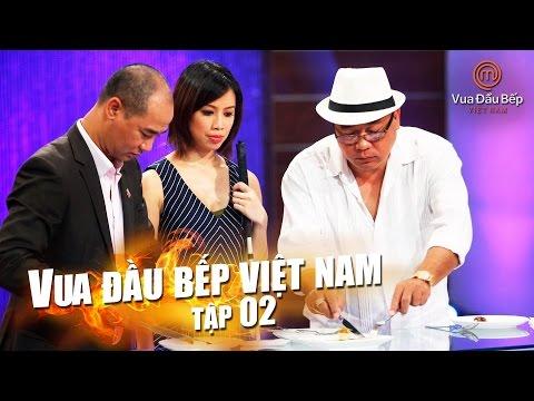 MasterChef Vietnam - Vua Đầu Bếp 2015 - TẬP 2 - FULL HD - 12/09/2015