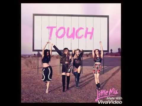 Little Mix - Touch (Audio)