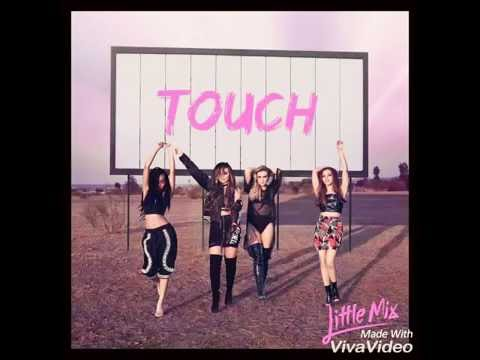 Little Mix - Touch (Audio)