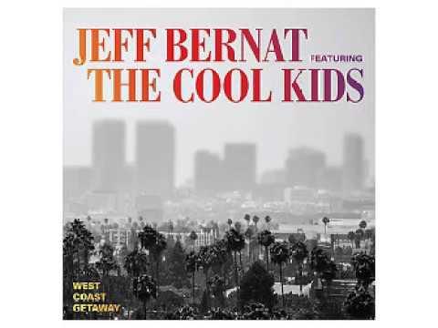 Jeff Bernat - West Coast Getaway (feat. The Cool Kids)