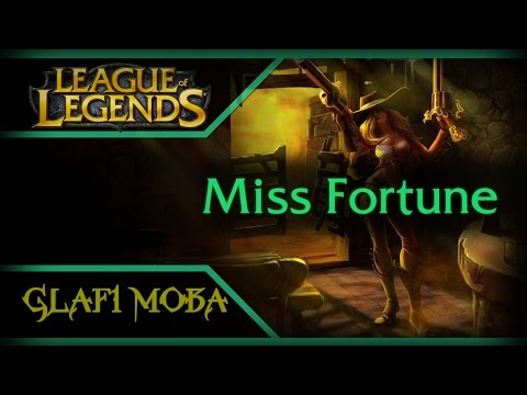 видео: Гайд Мисс Фортуна lol - guide miss firtune league of legends - ЛоЛ Гайд miss firtune