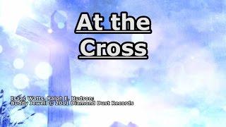 At the Cross - Buddy Jewell - Lyrics YouTube Videos