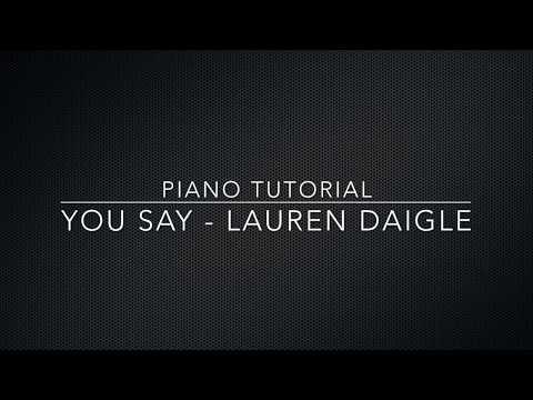 You Say (Lauren Daigle) - Piano Tutorial