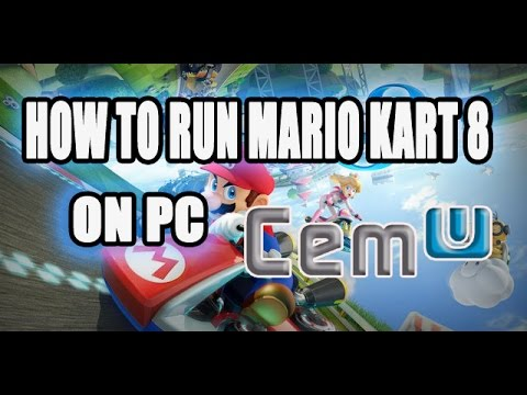 How to run Mario Kart 8 on Cemu and other WUD\WUX Type Wii U games