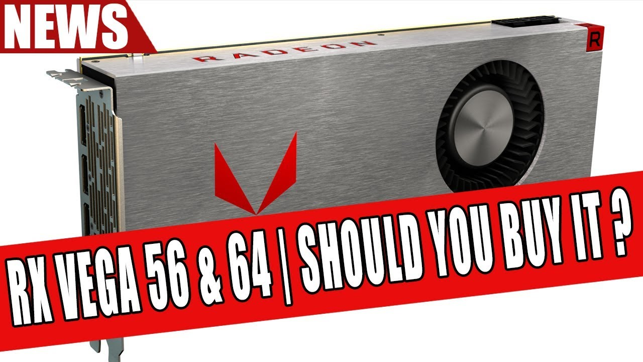 AMD Radeon RX VEGA 56 & 64 | Should You Buy It ? Analysis & Opinion -  YouTube