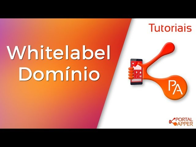 Portal Apper - Tutorial - WhiteLabel/domínio