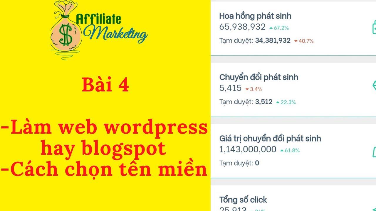 Bài 4: Tiếp thị liên kết – Nên làm Web bằng Wordpess hay Blogger | Kiếm tiền Affiliate Marketing
