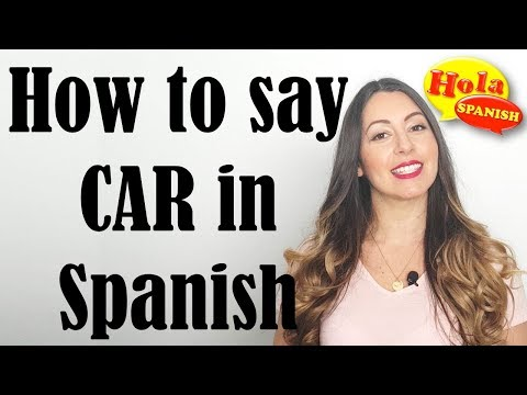 How to say your car in spanish