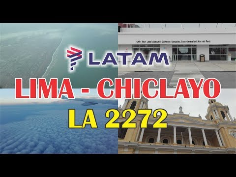 LATAM LA2272 ✈ Lima A Chiclayo - Aeropuerto Jorge Chavez