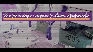 La 7TV - Podemos denuncia que PP y Vox se niegan a condenar los ataques ultraderechistas