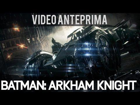 BATMAN: ARKHAM KNIGHT - VIDEOANTEPRIMA - GAMESCOM 2014