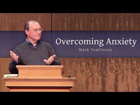 Overcoming Anxiety - Mack Tomlinson