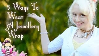 Competition - 5 Ways To Wear A Jewellery Wrap - Earth Jewel Creations! - Violet LeBeaux
