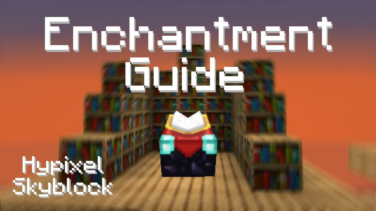 Hypixel SkyBlock enchanting guide