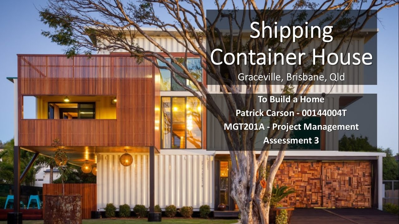 Patrick project management video non elf voice version graceville shipping container house - Container homes queensland ...