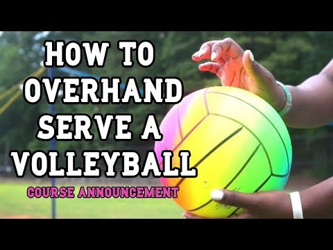 How To OVERHAND SERVE A VOLLEYBALL - Course Announcement