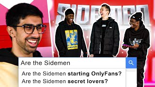 SIDEMEN ANSWER THE INTERNETS WEIRDEST QUESTIONS