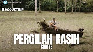 #ACOUSTRIP TAMI AULIA | CHRISYE - PERGILAH KASIH