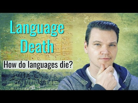 Language Death: How do languages die?