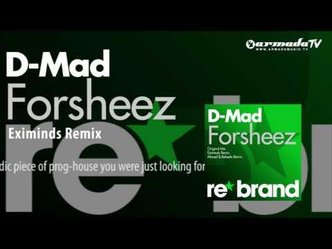 D-Mad - Forsheez (Eximinds Remix)