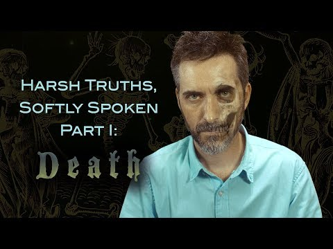 Harsh Truths, Softly Spoken - Part I: Death [ASMR]