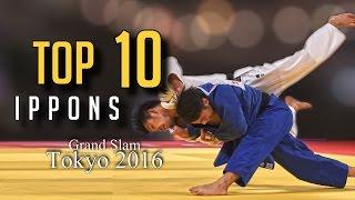 TOP 10 IPPONS | Grand Slam Tokyo 2016 | JudoHeroes