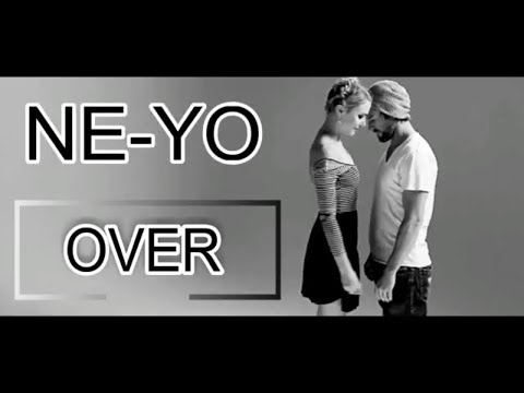 Ne-Yo - Over (Official Video) Lyrics