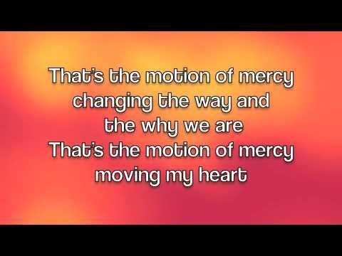 Motion of Mercy - Francesca Battistelli (Lyrics)